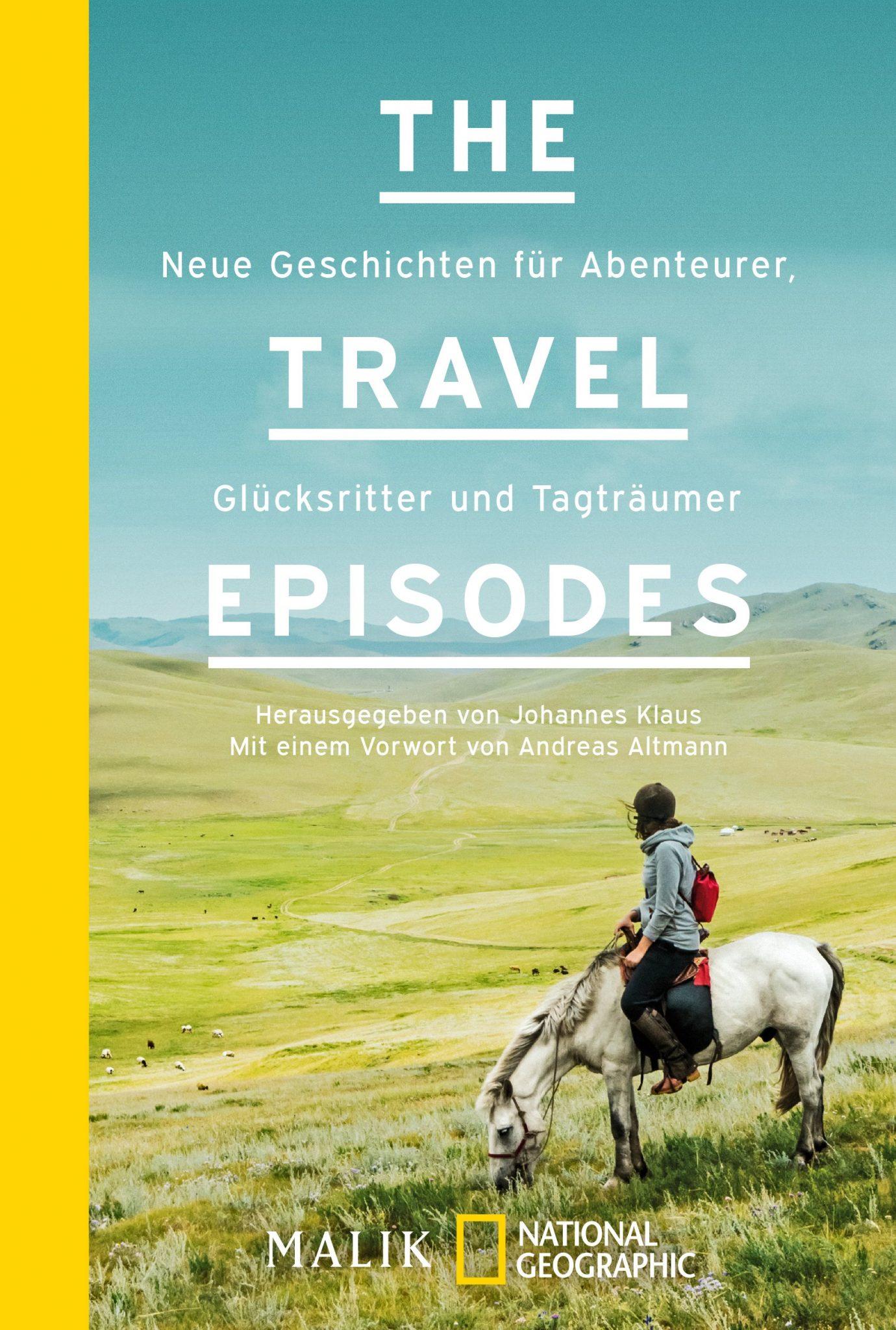 The Travel Episodes: Neue Geschichten für Abenteurer, Glücksritter und Tagträumer